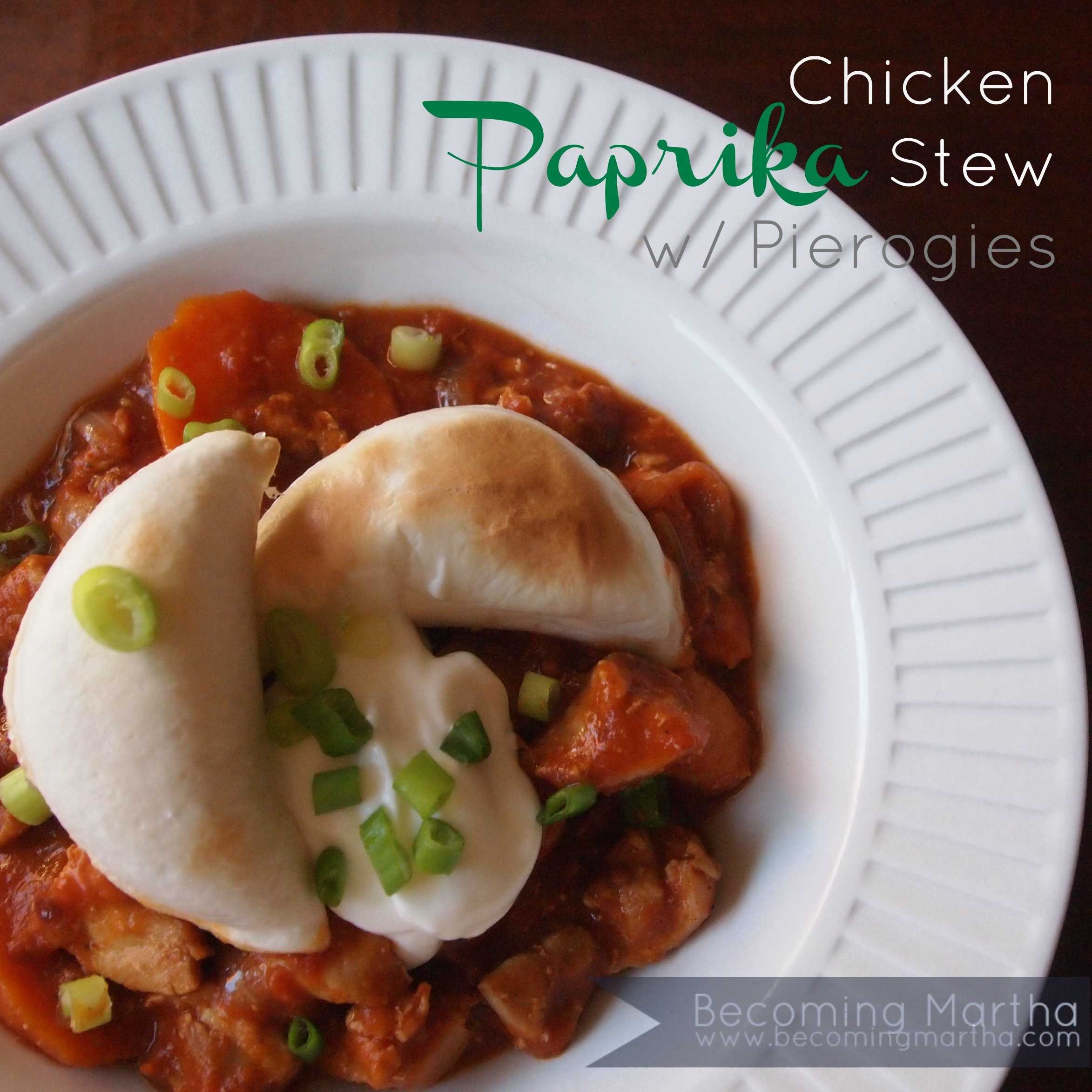 Chicken Paprika Stew with Pierogies