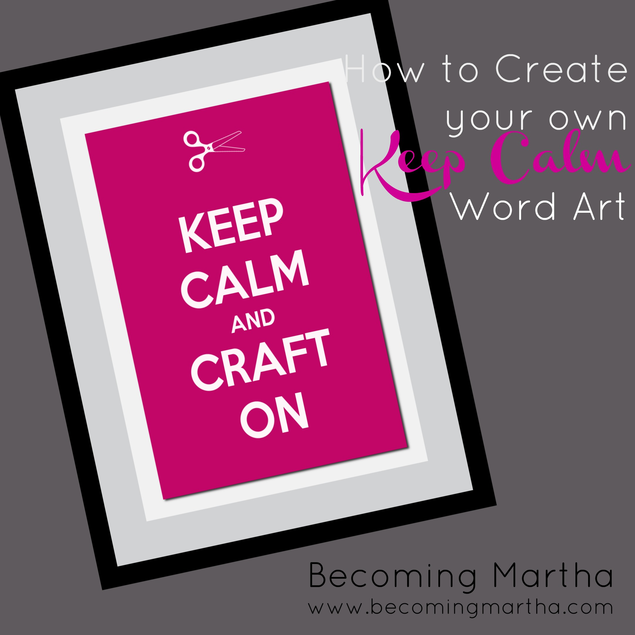 Keep Calm and… Make More Word Art!
