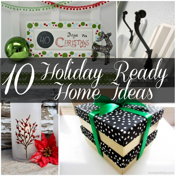 10 Holiday Ready Home Ideas {Must Pin Projects}
