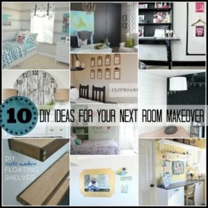 10 DIY Ideas for Your Next Room Makeover {Must Pin Projects}