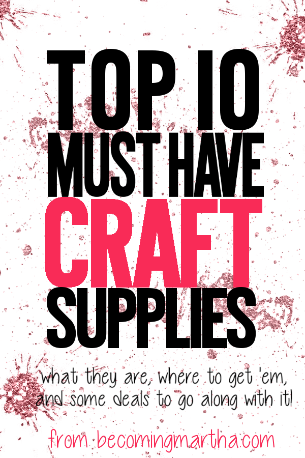 Top 10 Must Have Craft Supplies