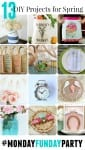 13 DIY Projects for Spring #mondayfundayparty