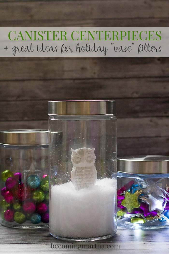 Canister Centerpieces + Great Christmas Vase Fillers