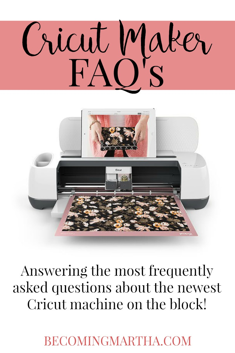 Cricut Maker FAQs: Answering the 10 most frequently asked questions about the newest Cricut machine on the block, the Cricut Maker.